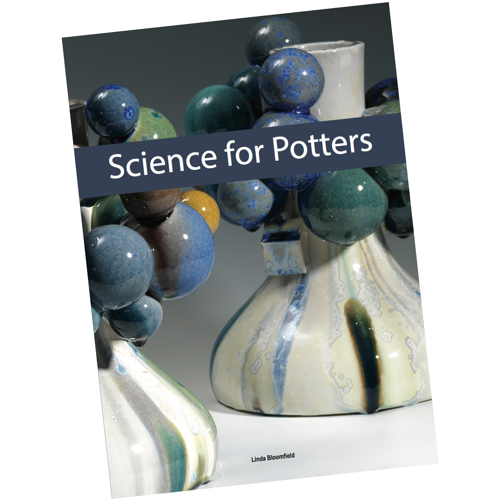 Science for Potters by Linda Bloomfield
